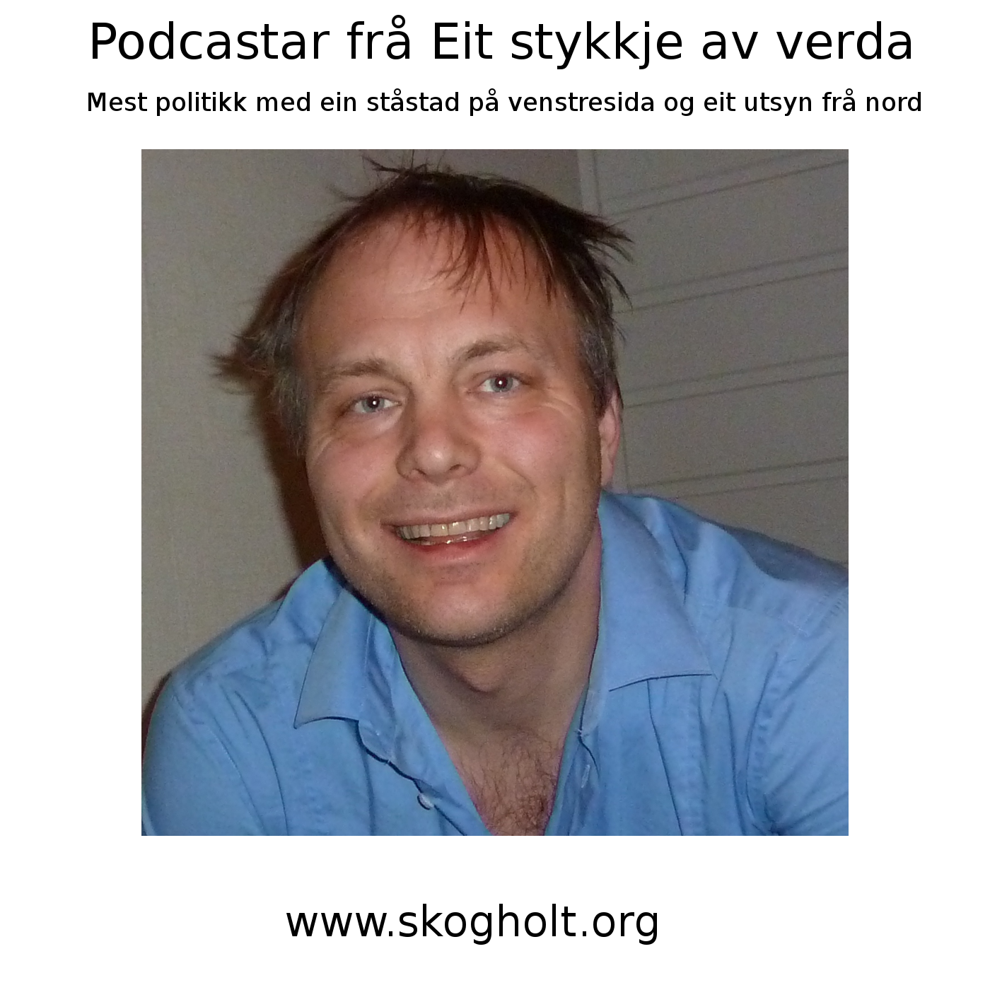 Podcast  –  Eit    stykkje    av    verda